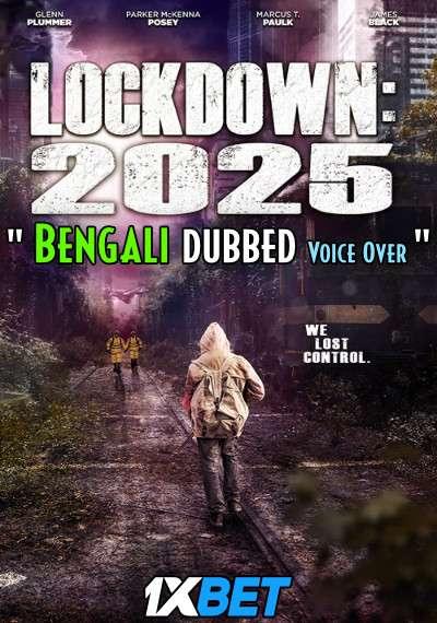 Download Lockdown 2025 (2021) Bengali Dubbed (Voice Over) WEBRip 720p [Full Movie] 1XBET Full Movie Online On 1xcinema.com