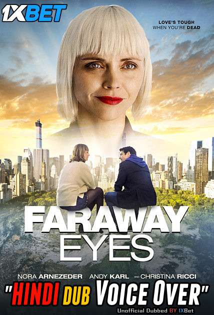 Download Faraway Eyes (2020) WebRip 720p Dual Audio [Hindi (Voice Over) Dubbed + English] [Full Movie] Full Movie Online On 1xcinema.com