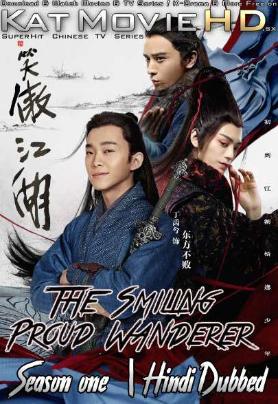 The Smiling Proud Wanderer (Season 1) Hindi Dubbed (ORG) [All Episodes] WebRip 720p & 480p (2018 Chinese TV Series)