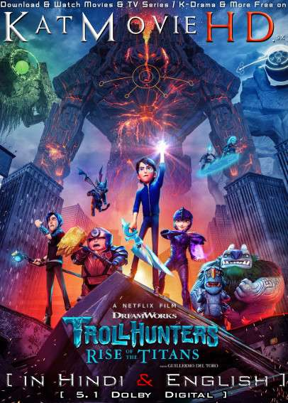 Trollhunters: Rise of the Titans (2021) Hindi Dubbed (5.1 DD) [Dual Audio] WEBRip 1080p 720p 480p [HD]