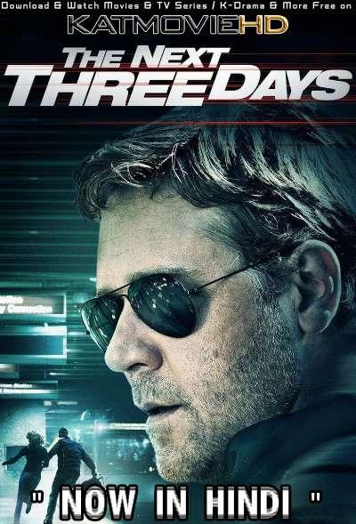 The Next Three Days (2010) Hindi Dubbed (ORG) [Dual Audio] BRRIP 1080p 720p 480p HD [Full Movie]