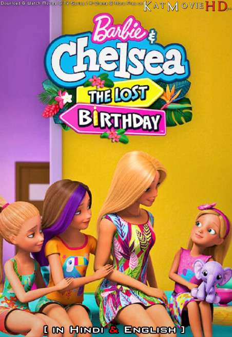 Barbie & Chelsea: The Lost Birthday (2021) Hindi Dubbed (ORG) [Dual Audio] Web-DL 1080p 720p 480p [HD]