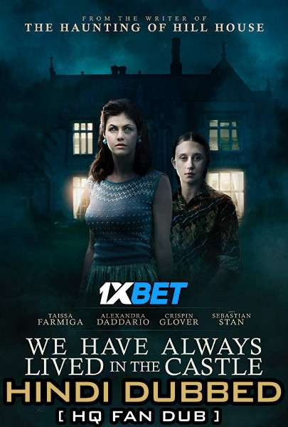 We Have Always Lived in the Castle (2018) Hindi (HQ Dubbed) [Dual Audio] WebRip 720p [1XBET]