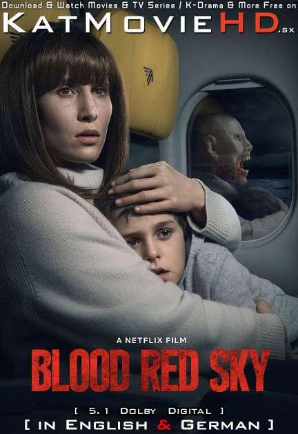 Download Blood Red Sky (2021) Web-DL 720p & 480p Dual Audio [English Dub – German] Blood Red Sky Full Movie On Katmoviehd.sx