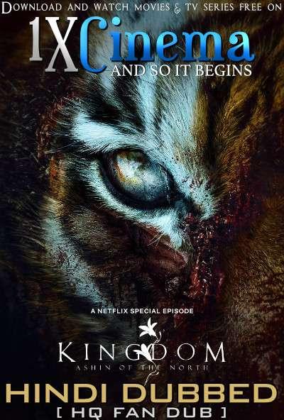 Kingdom: Ashin of the North (2021) Web-DL 1080p 720p 480p [Dual Audio] Hindi Dubbed (HQ Fan Dub) [1XBET]