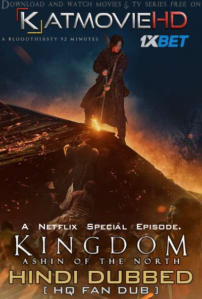 Kingdom: Ashin of the North (2021) Hindi (HQ Fan Dubbed) [Dual Audio] Web-DL 1080p 720p 480p [1XBET]