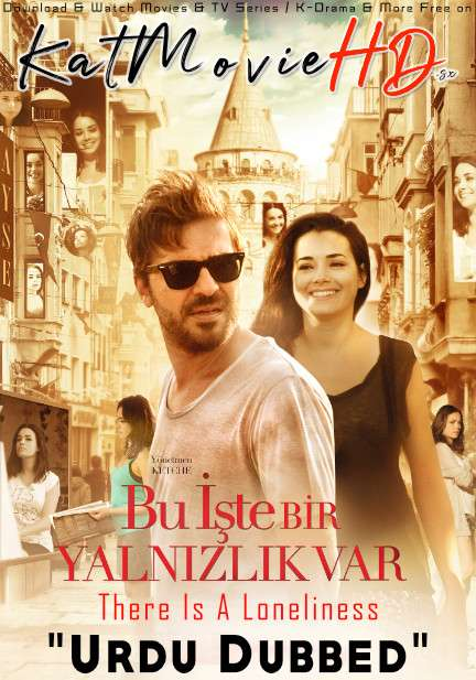 There Is A Loneliness (2013) Urdu Dubbed (ORG) BluRay 1080p 720p 480p HD [Full Movie]