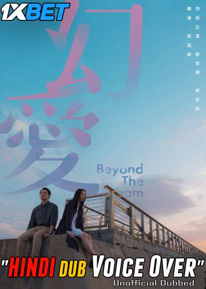 Download Beyond the Dream (2019) BluRay 720p Dual Audio [Hindi (Voice Over) Dubbed + Cantonese] [Full Movie] Full Movie Online On 1xcinema.com