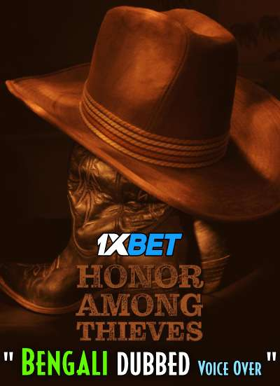 Honor Among Thieves (2021) Bengali Dubbed (Voice Over) WEBRip 720p [Full Movie] 1XBET