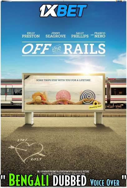 Download Off the Rails (2021) Bengali Dubbed (Voice Over) HDCAM 720p [Full Movie] 1XBET Full Movie Online On 1xcinema.com