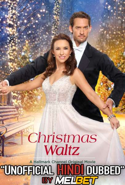 The Christmas Waltz (2020) Hindi (Voice Over Dubbed) + English [Dual Audio]   WEBRip 720p [MelBET]