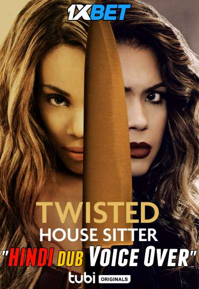 Twisted House Sitter (2021) Hindi (Voice Over) Dubbed+ English [Dual Audio] WebRip 720p [1XBET]