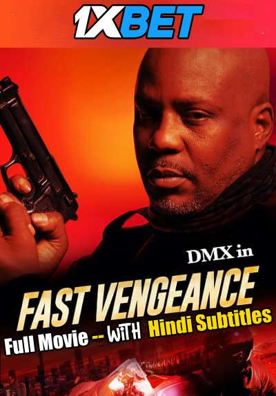 Fast Vengeance (2021) Full Movie [In English] With Hindi Subtitles | WebRip 720p [1XBET]