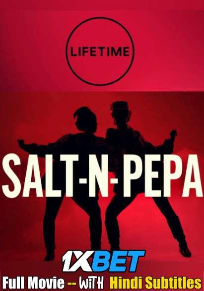 Salt-N-Pepa (2021) WebRip 720p Full Movie [In English] With Hindi Subtitles