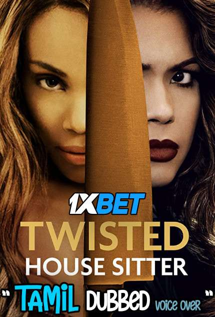Download Twisted House Sitter (2021) Tamil Dubbed (Voice Over) & English [Dual Audio] WebRip 720p [1XBET] Full Movie Online On 1xcinema.com