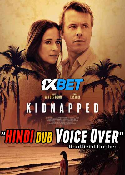 Download Kidnapped (2021) HDTV 720p Dual Audio [Hindi (Voice Over) Dubbed + English] [Full Movie] Full Movie Online On 1xcinema.com
