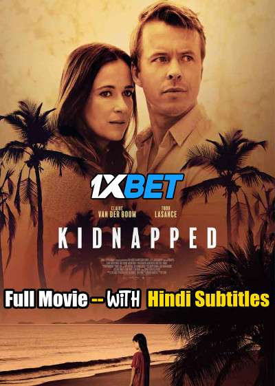Download Kidnapped (2021) Full Movie [In English] With Hindi Subtitles   HDTV 720p [1XBET] Full Movie Online On 1xcinema.com
