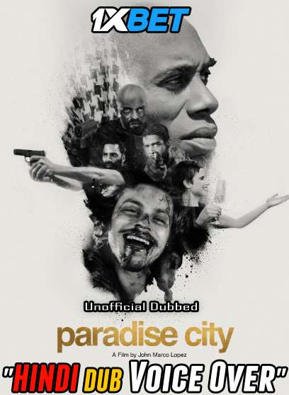 Download Paradise City (2019) Hindi (Voice Over) Dubbed+ English [Dual Audio] WebRip 720p [1XBET] Full Movie Online On 1xcinema.com