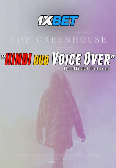 Download The Greenhouse (2021) WebRip 720p Dual Audio [Hindi (Voice Over) Dubbed + English] [Full Movie] Full Movie Online On 1xcinema.com