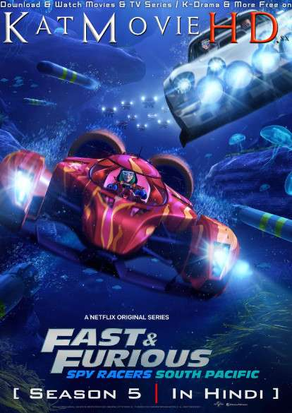 Fast & Furious Spy Racers: South Pacific (Season 5) Hindi [Dual Audio] | All Episodes 1-8 | WEB-DL 720p HD | NF Series