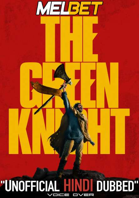 The Green Knight (2021) Hindi (Voice Over Dubbed) [Dual Audio] | WEB-DL 720p HD [MelBET]