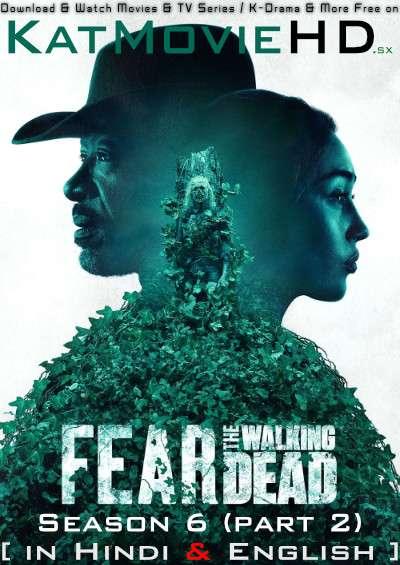 Fear the Walking Dead (Season 6) Hindi Dubbed (5.1 DD) [Dual Audio] All Episodes | WEB-DL 1080p / 720p / 480p [TV Series]