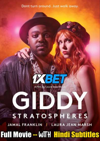 Download Giddy Stratospheres (2021) Full Movie [In English] With Hindi Subtitles   WebRip 720p [1XBET] Full Movie Online On 1xcinema.com