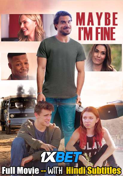 Maybe I'm Fine (2019) WebRip 720p Full Movie [In English] With Hindi Subtitles
