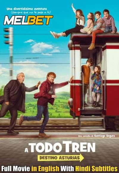 A todo tren Destino Asturias (2021) Full Movie [In Spanish] With Hindi Subtitles | CAMRip 720p [MelBET]