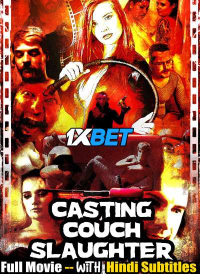 [18+] Casting Couch Slaughter (2020) Full Movie [In English] With Hindi Subtitles | WebRip 720p [1XBET]