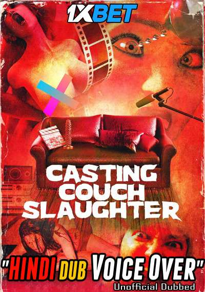 [18+] Casting Couch Slaughter (2020) Hindi (Voice Over) Dubbed+ English [Dual Audio] WebRip 720p [1XBET]