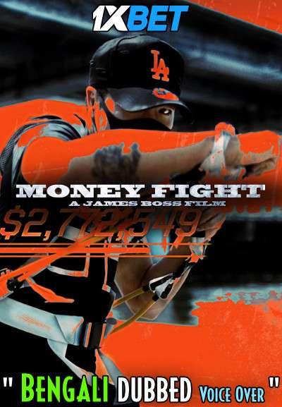 Download Money Fight (2020) Bengali Dubbed (Voice Over) WEBRip 720p [Full Movie] 1XBET Full Movie Online On 1xcinema.com