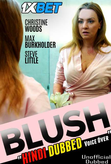 Download Blush (2019) WebRip 720p Dual Audio [Hindi (Voice Over) Dubbed + English] [Full Movie] Full Movie Online On 1xcinema.com