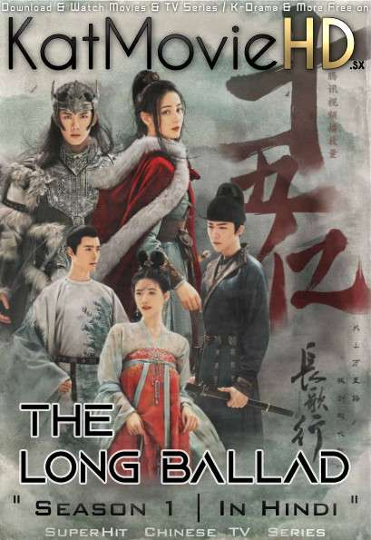 The Long Ballad (Season 1) Hindi Dubbed (ORG) WebRip 720p & 480p HD (2021 Chinese TV Series) [Ep 31-35 Added]
