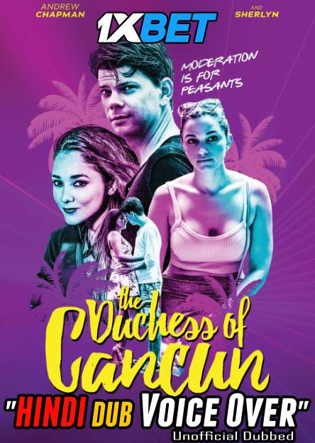 The Duchess of Cancun (2018) Hindi (Voice Over) Dubbed+ English [Dual Audio] WebRip 720p [1XBET]
