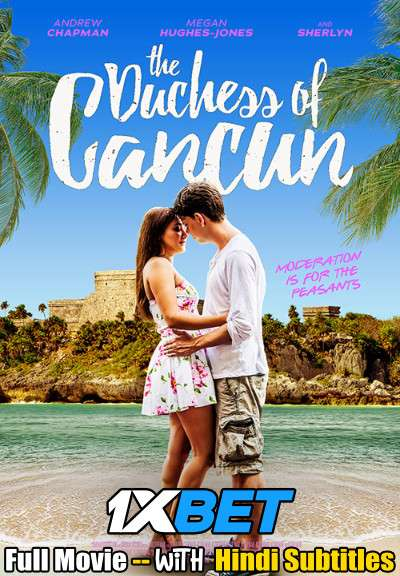 Download The Duchess of Cancun (2018) WebRip 720p Full Movie [In English] With Hindi Subtitles Full Movie Online On 1xcinema.com