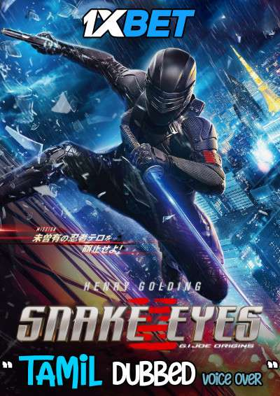Snake Eyes G I Joe Origins 2021 Tamil Dubbed Voice Over Dual Audio Webrip 720p Hd 1xbet 1xcinema