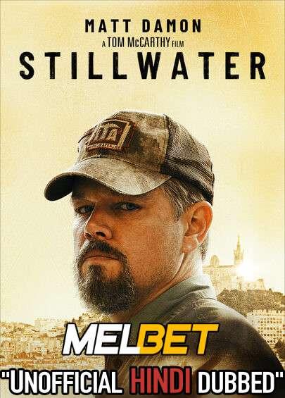 Stillwater (2021) Hindi (Voice Over Dubbed) + English [Dual Audio] | WEB-DL 720p HD [MelBET]