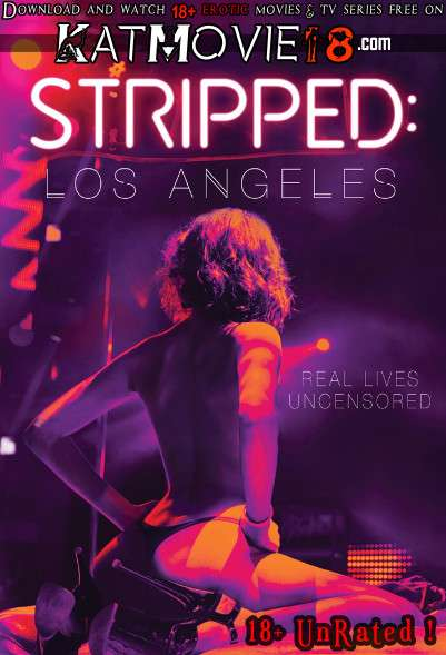 [18+] Stripped: Los Angeles (2020) UNRATED BluRay 1080p 720p 480p [In English + ESubs] Erotic Movie [Watch Online / Download]