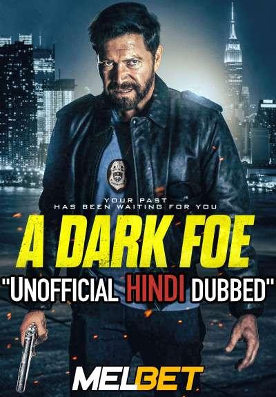 A Dark Foe (2020) Hindi (Voice Over Dubbed) + English [Dual Audio] | WEBRip 720p [MelBET]