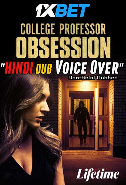 Download College Professor Obsession (2021) WebRip 720p Dual Audio [Hindi (Voice Over) Dubbed + English] [Full Movie] Full Movie Online On 1xcinema.com