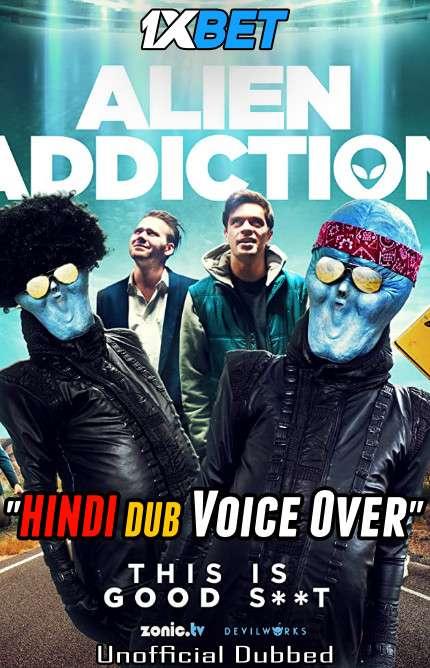 Alien Addiction (2018) Hindi (Voice Over) Dubbed+ English [Dual Audio] BluRay 720p [1XBET]