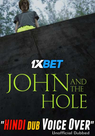 Download John and the Hole (2021) WebRip 720p Dual Audio [Hindi (Voice Over) Dubbed + English] [Full Movie] Full Movie Online On 1xcinema.com