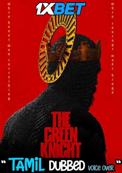 Download The Green Knight (2021) Tamil Dubbed (Voice Over) & English [Dual Audio] WebRip 720p [1XBET] Full Movie Online On 1xcinema.com
