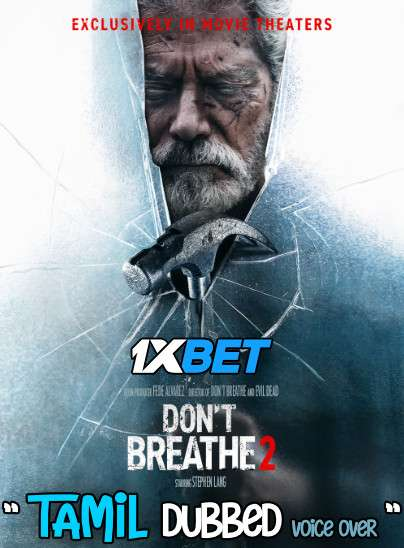 Don't Breathe 2 (2021) Tamil Dubbed (Voice Over) & English [Dual Audio] CAMRip 720p [1XBET]
