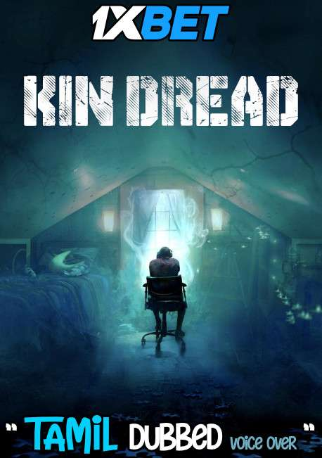Kin Dread (2021) Tamil Dubbed (Voice Over) & English [Dual Audio] WebRip 720p [1XBET]