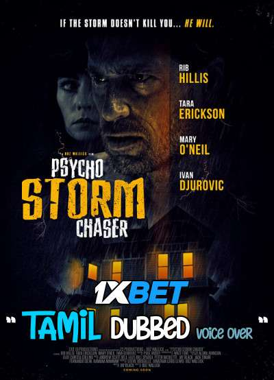 Download Psycho Storm Chaser (2021) Tamil Dubbed (Voice Over) & English [Dual Audio] WebRip 720p [1XBET] Full Movie Online On 1xcinema.com