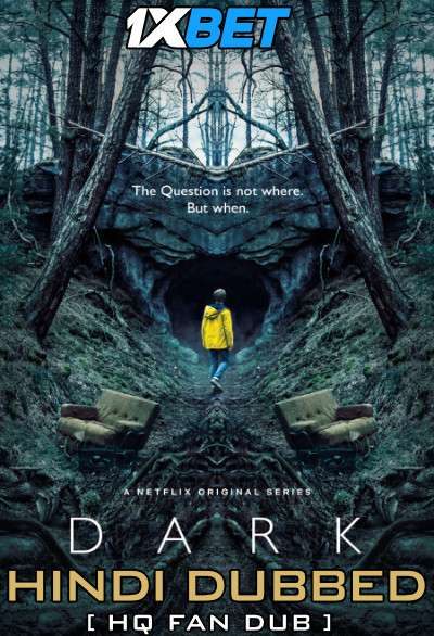 Dark (Season 1) Hindi Dubbed (HQ Fan Dub) Dual Audio | Web-DL 1080p 720p 480p [S01 Episode 4-6 Added] 1XBET