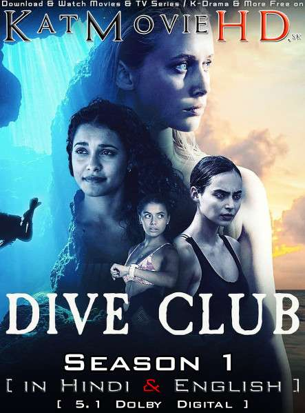 Dive Club (Season 1) Hindi Dubbed (5.1 DD) [Dual Audio] All Episodes | WEB-DL 1080p 720p 480p HD [2021 Netflix Series]