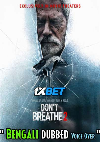 Don't Breathe 2 (2021) Bengali Dubbed (Voice Over) WEBRip 720p [Full Movie] 1XBET